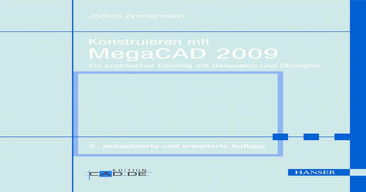 Konstruieren mit MegaCAD 2009: Ein praktischer Einstieg mit ...