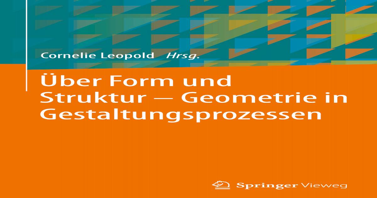 Über Form und Struktur – Geometrie in Gestaltungsprozessen ||
