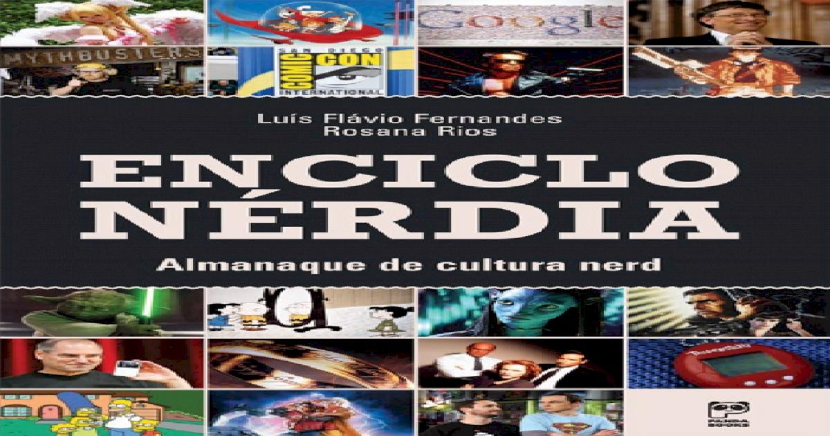 2150a140c Enciclonrdia  Almanaque de Cultura Nerd - Luis Flvio Fernandes e Rosana Rios