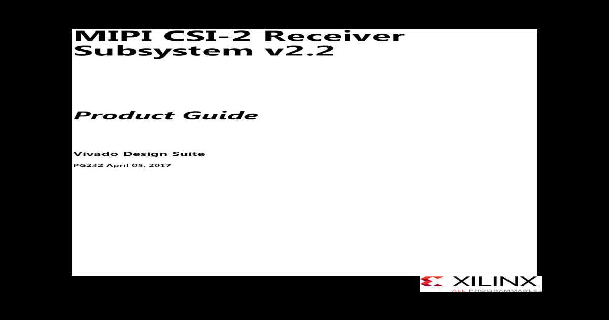 MIPI CSI-2 Receiver Subsystem v2 - Xilinx CSI-2 Receiver Subsystem