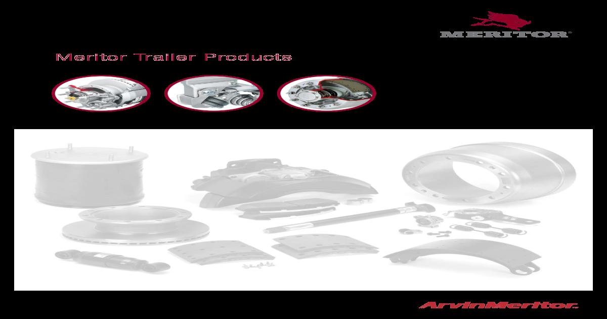 Meritor Trailer Products Meritor Trailer Products Axle Brake