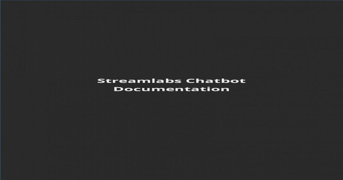 Streamlabs Chatbot Documentation Chatbot Documentation 2     Click