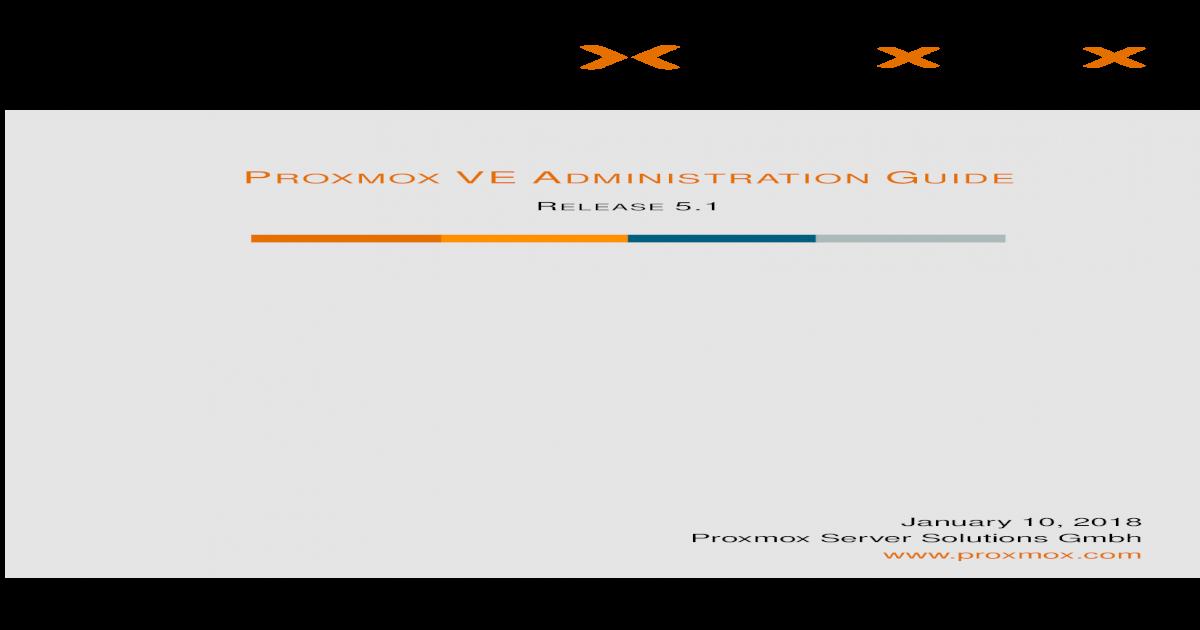 Proxmox VE Administration ? Proxmox VE Administration Guide iii