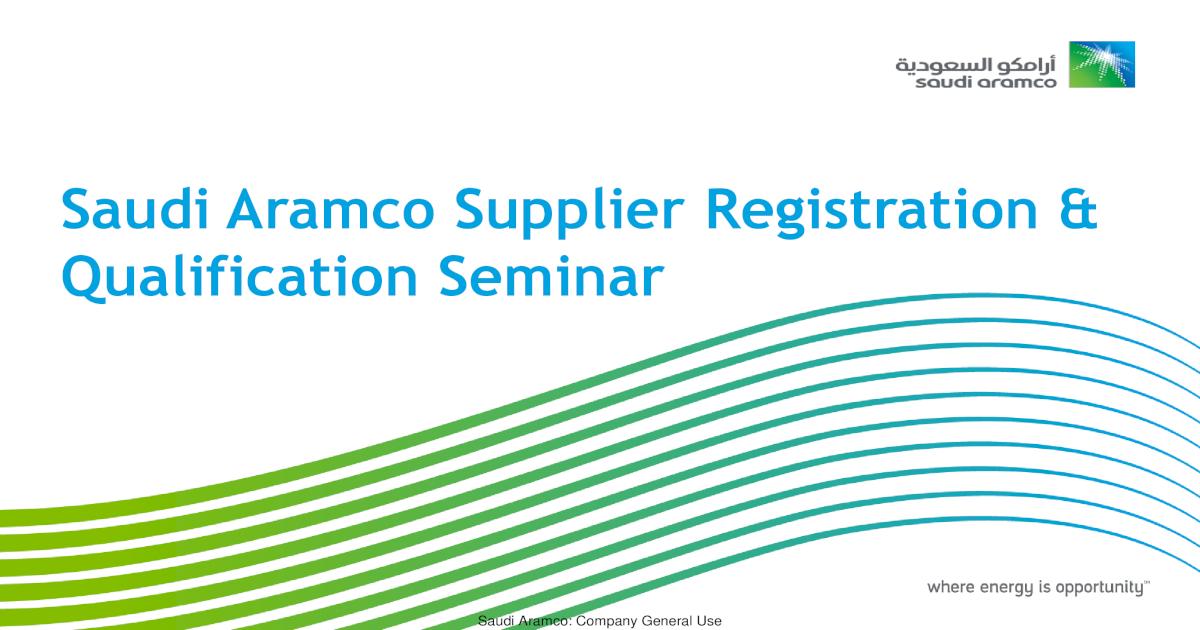 Saudi Aramco Supplier Registration Qualification Seminar Aramco