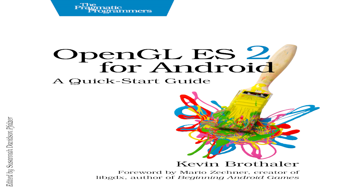 OpenGL ES 2 for Android a Quick Start Guide