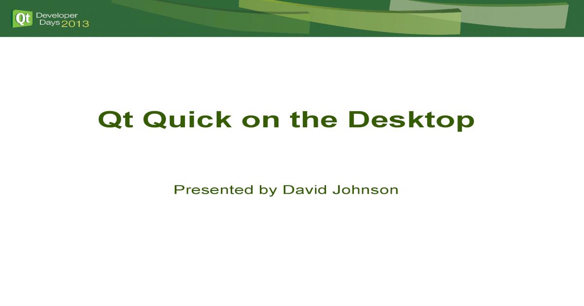 Qt Quick on the Desktop - Qt Developer Days 2014 Quick on