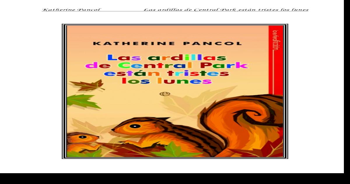 c7e0f9ed Pancol katherine las ardillas de central park estan tristes los lunes