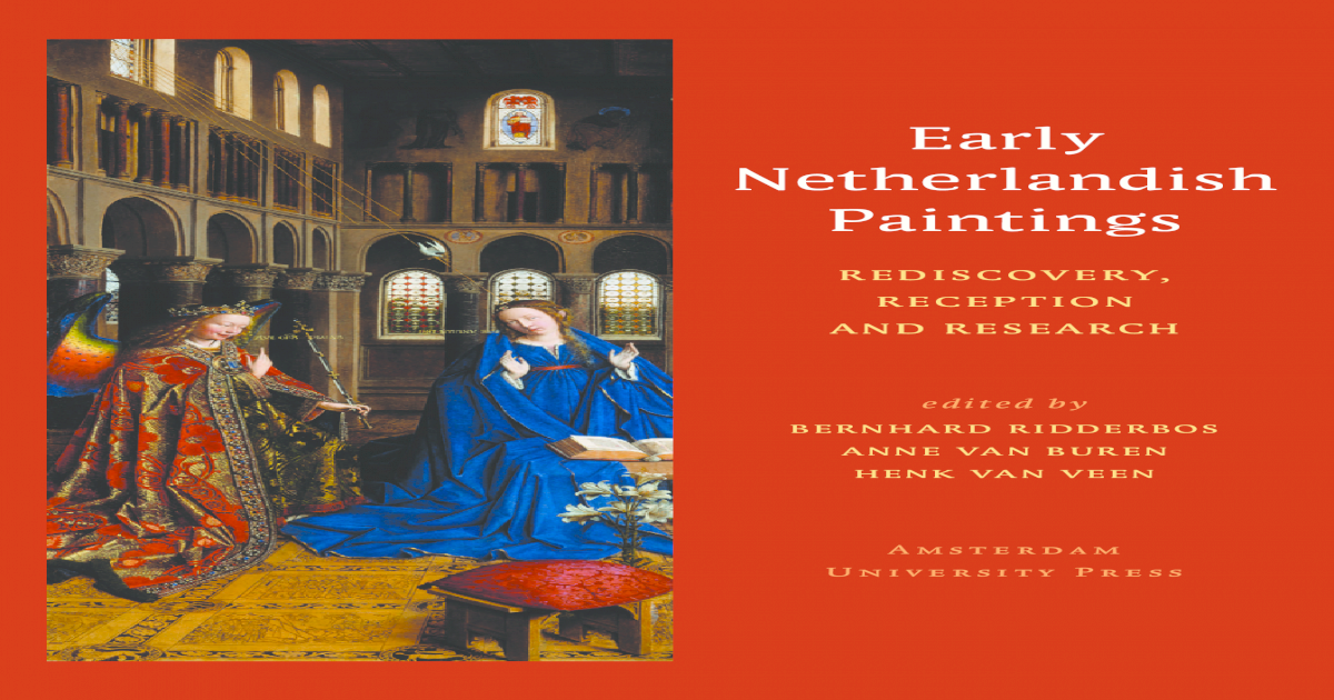 Early Netherlandish Paintings - Rediscovery, Reception, And Research (Art  eBook) d3484cbfb752