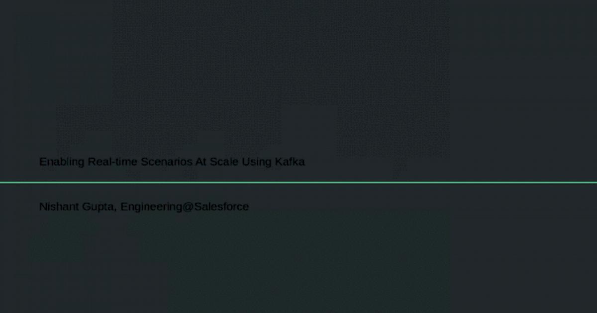 Salesforce enabling real time scenarios at scale using kafka