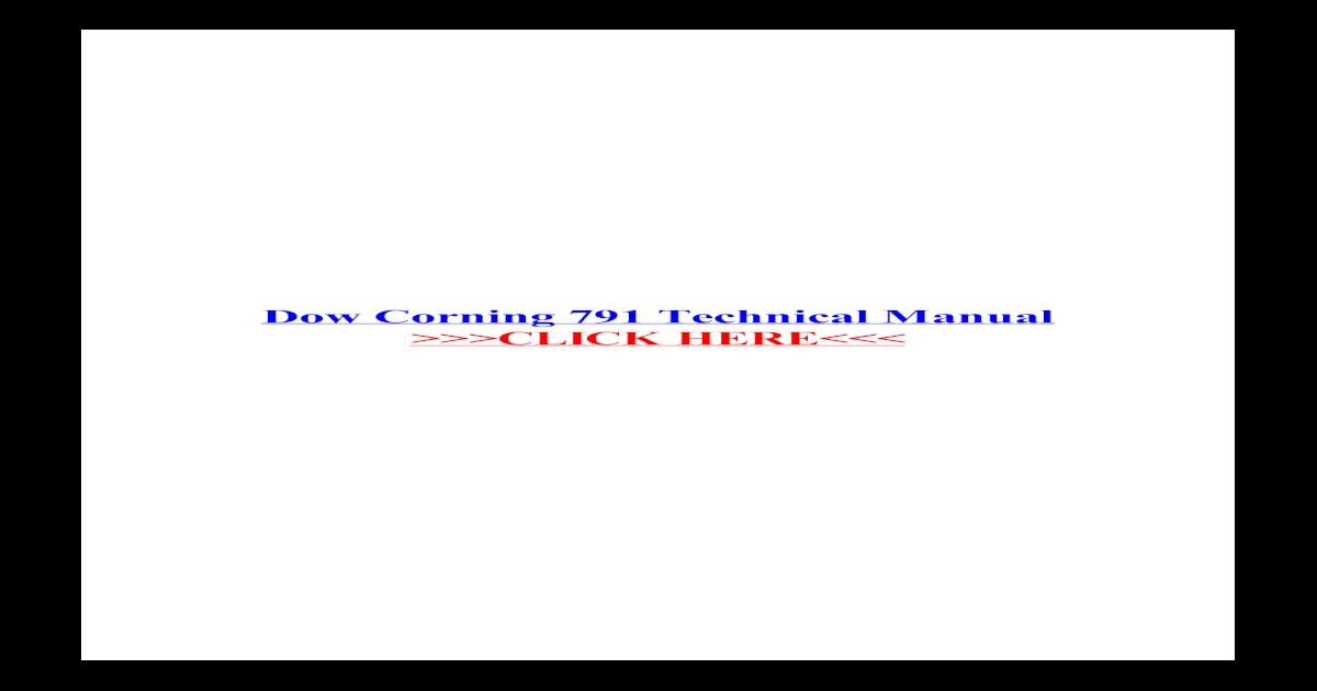 Dow Corning 791 Technical Manual Corning 791 Technical