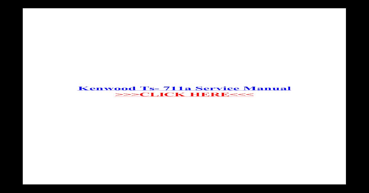 kenwood ts 711a e ts 811a b e transceiver repair manual