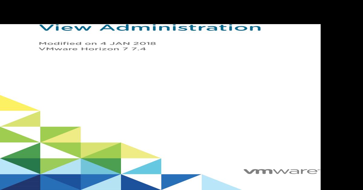 View Administration - VMware Horizon 7 7 Administration View