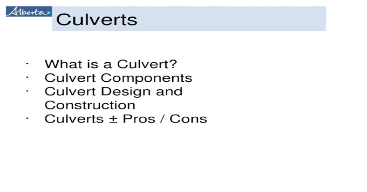 Culverts What is a Culvert? Culvert Components Culvert