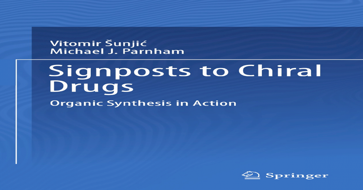 Signposts to Chiral Drugs: Organic Synthesis in Action
