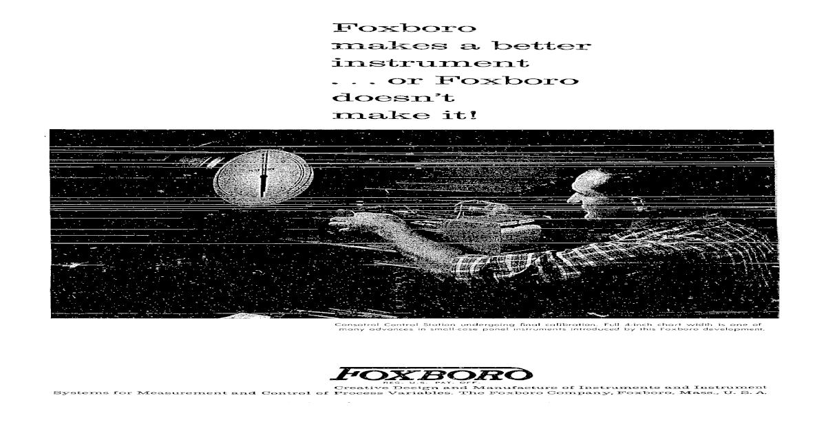 Foxboro makes a better instrument    or Foxboro doesn't make it!