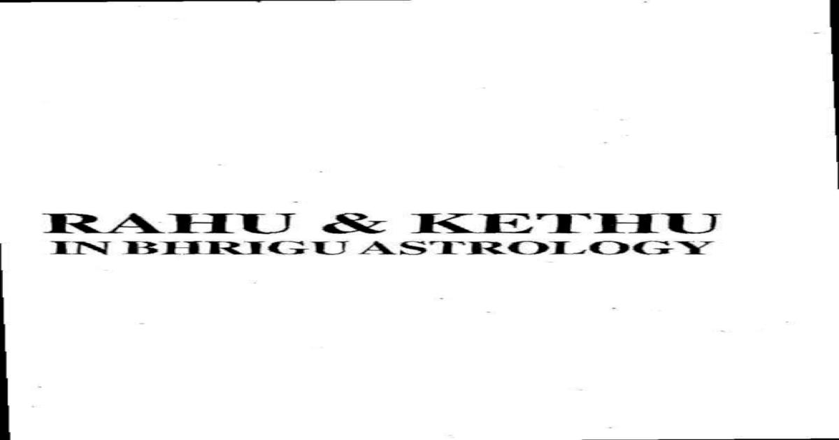 Rahu Ketu In Brighu Nadi Astrology
