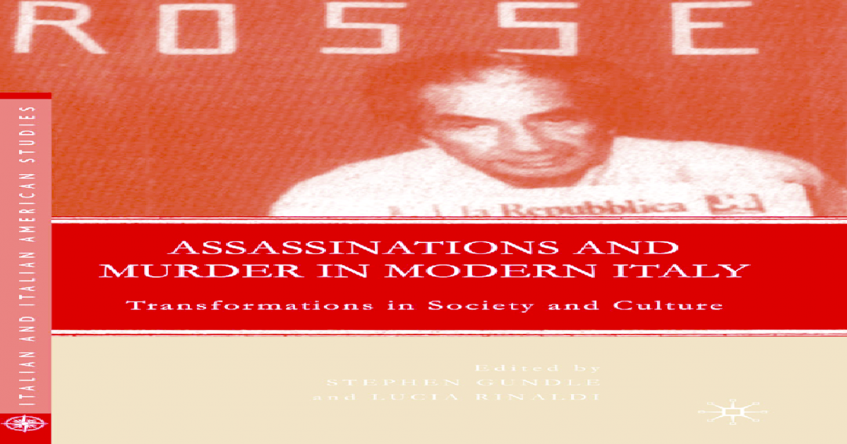 Assassinations And Murder In Modern Italy Transformations