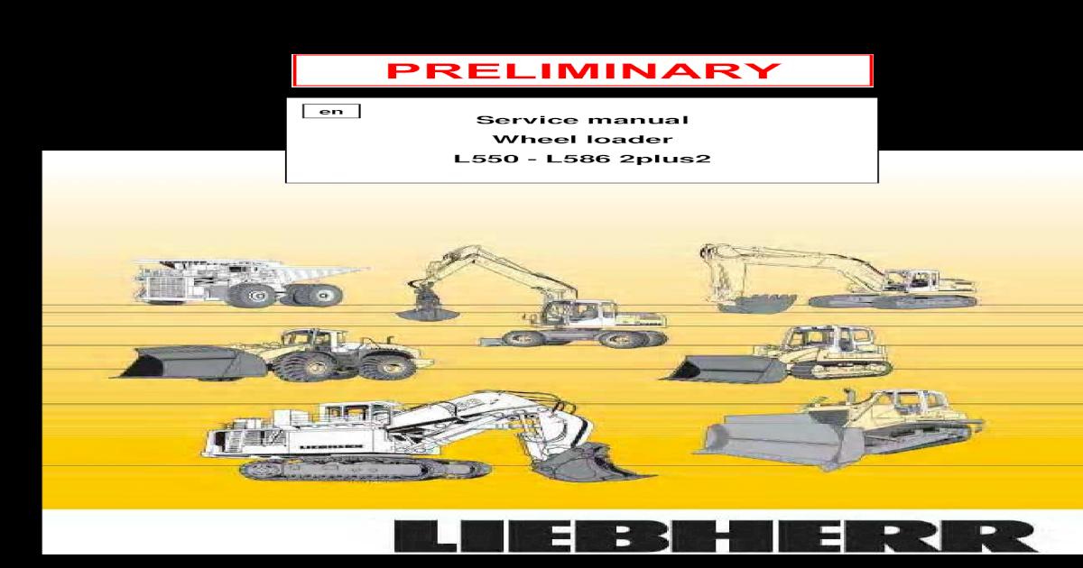 Wheel Loader Liebherr 2plus2 L 550-L 586 - Service Manual