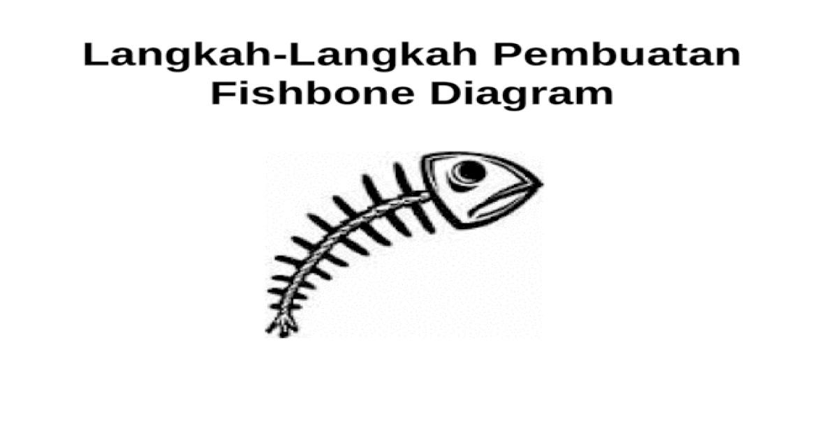 Langkah-Langkah Pembuatan Fishbone Diagram.ppt