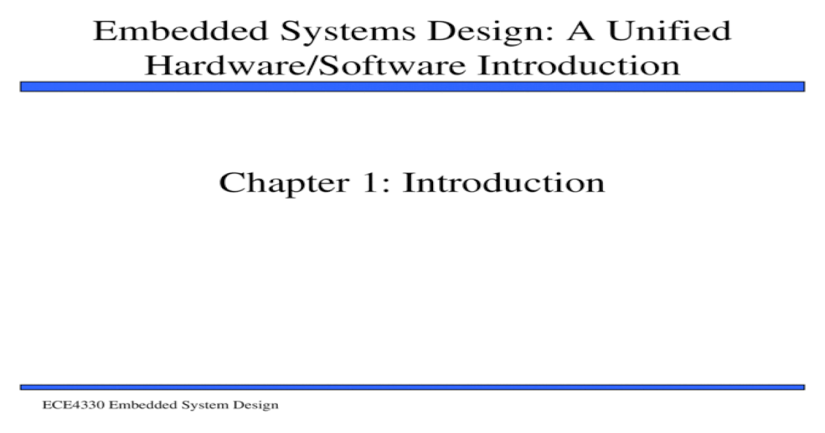 Embedded Systems Design A Unified Hardware Software Introduction Ece4330 Embedded System Design1 Chapter 1 Introduction