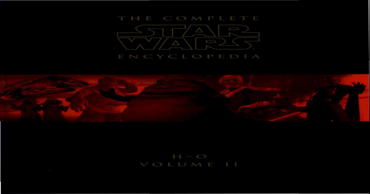 The Complete Star Wars Encyclop - Stephen J  Sansweet (2)