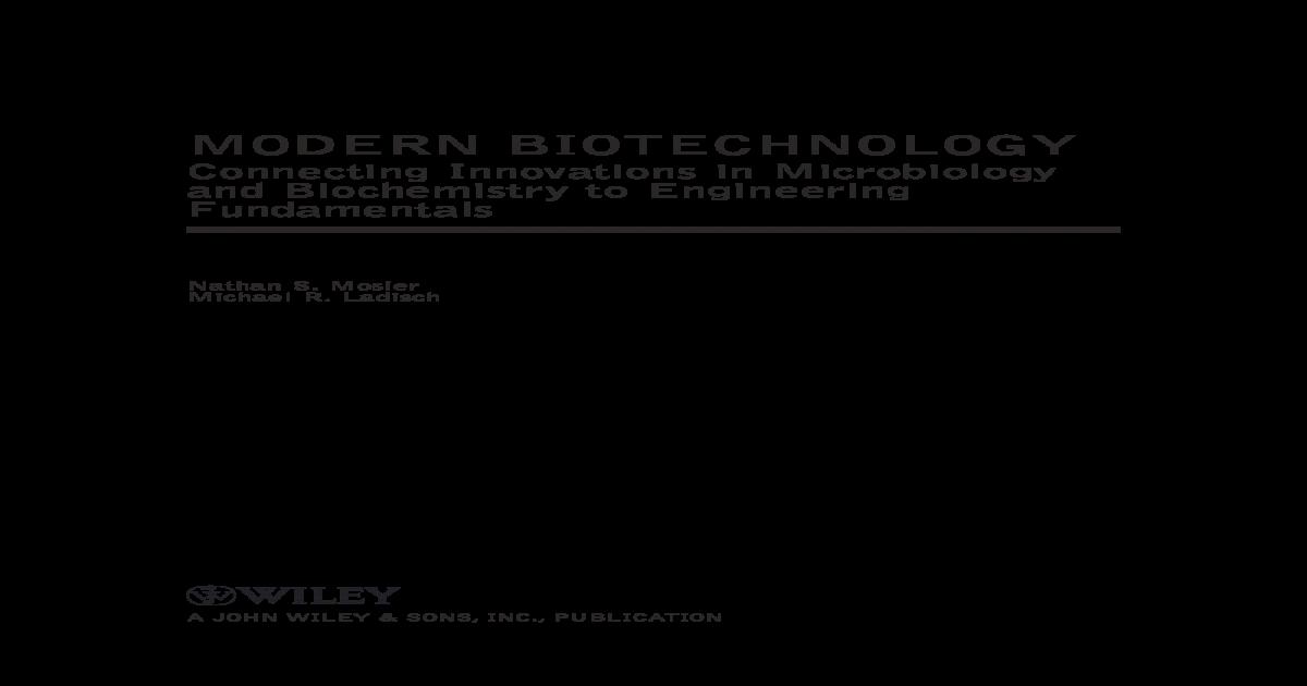 modern biotechnology mosier nathan s ladisch michael r