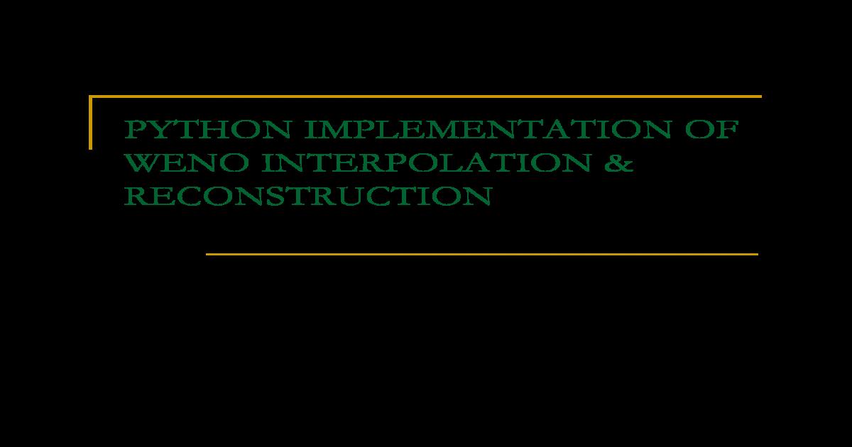 WENO Schemes Implementation in Python - IMPLEMENTATION OF WENO