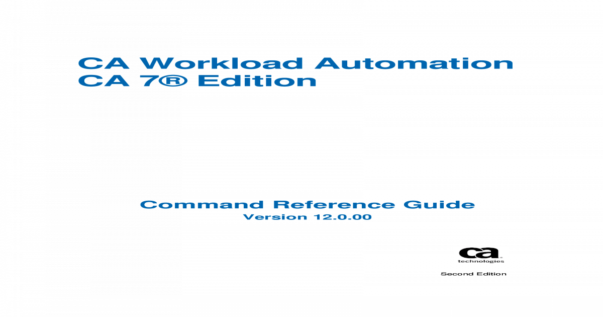 CA Workload Automation CA 7 Edition - CA Support Online