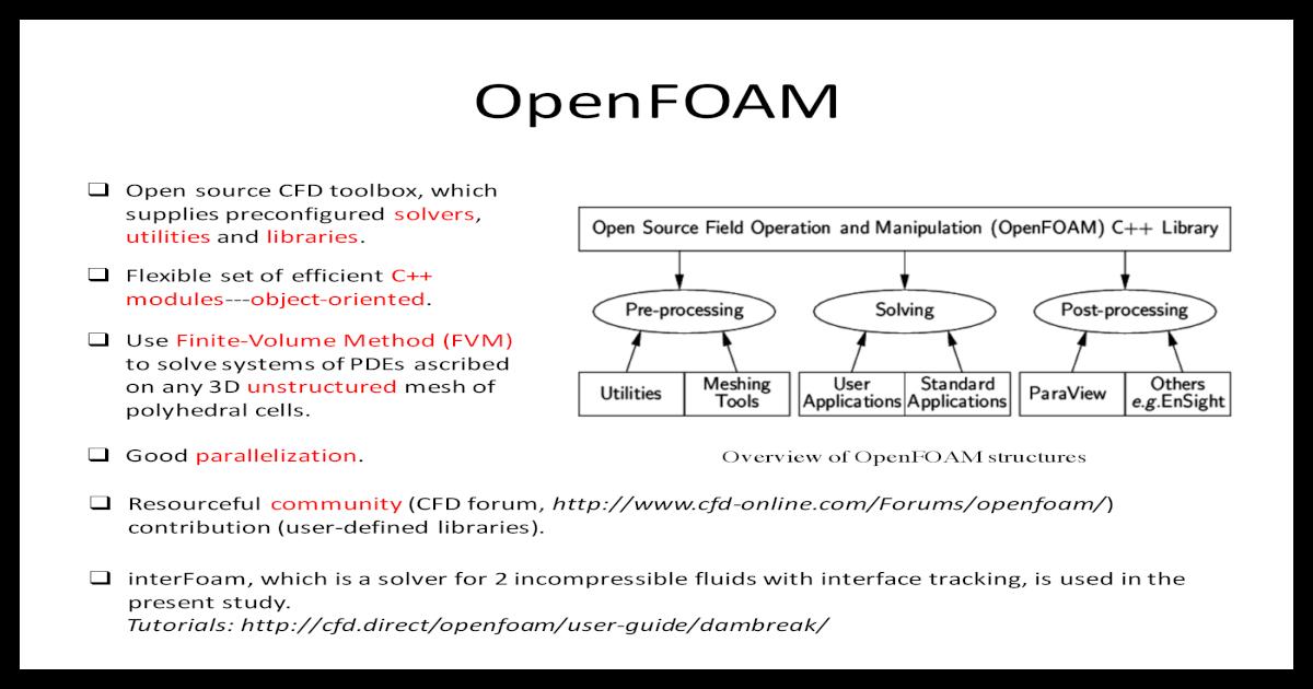 OpenFOAM ??OpenFOAM q Open source CFD toolbox, which