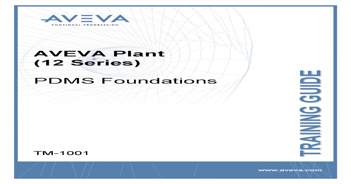 TM-1001 AVEVA Plant (12 Series) PDMS Foundations Rev 5 0 pdf