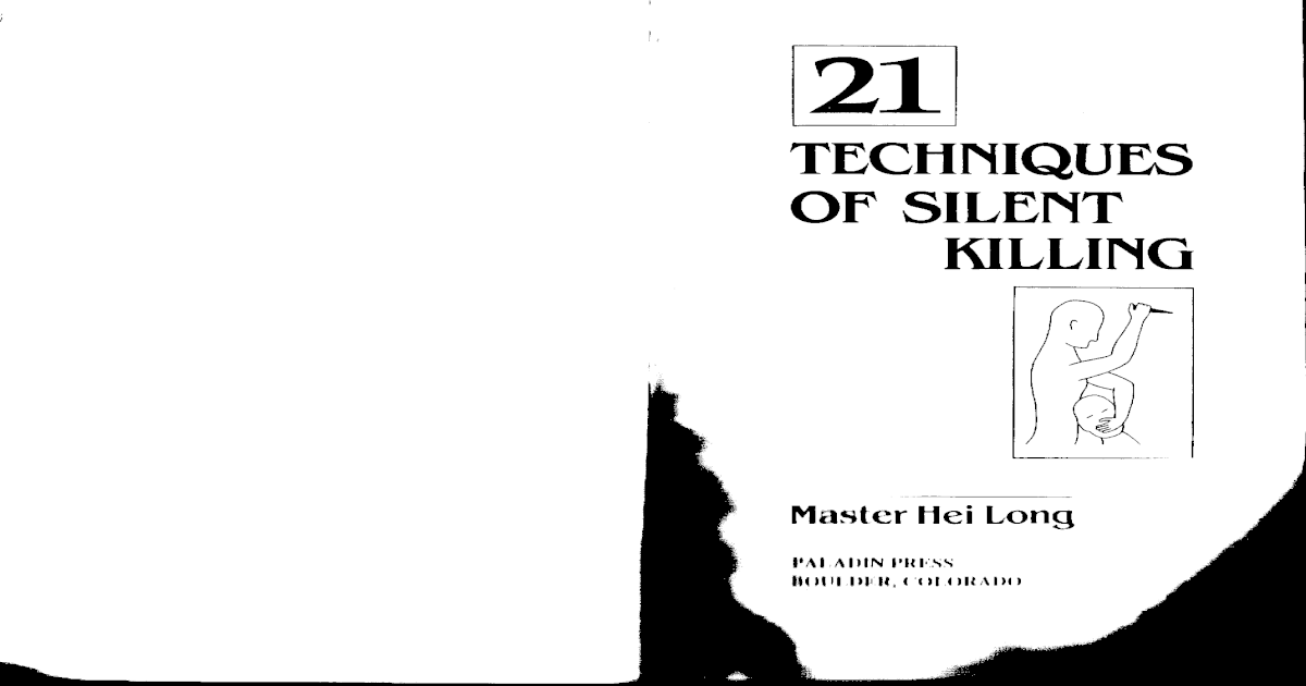 21 Techniques of Silent Killing-Long, Hei Master (Paladin Press)