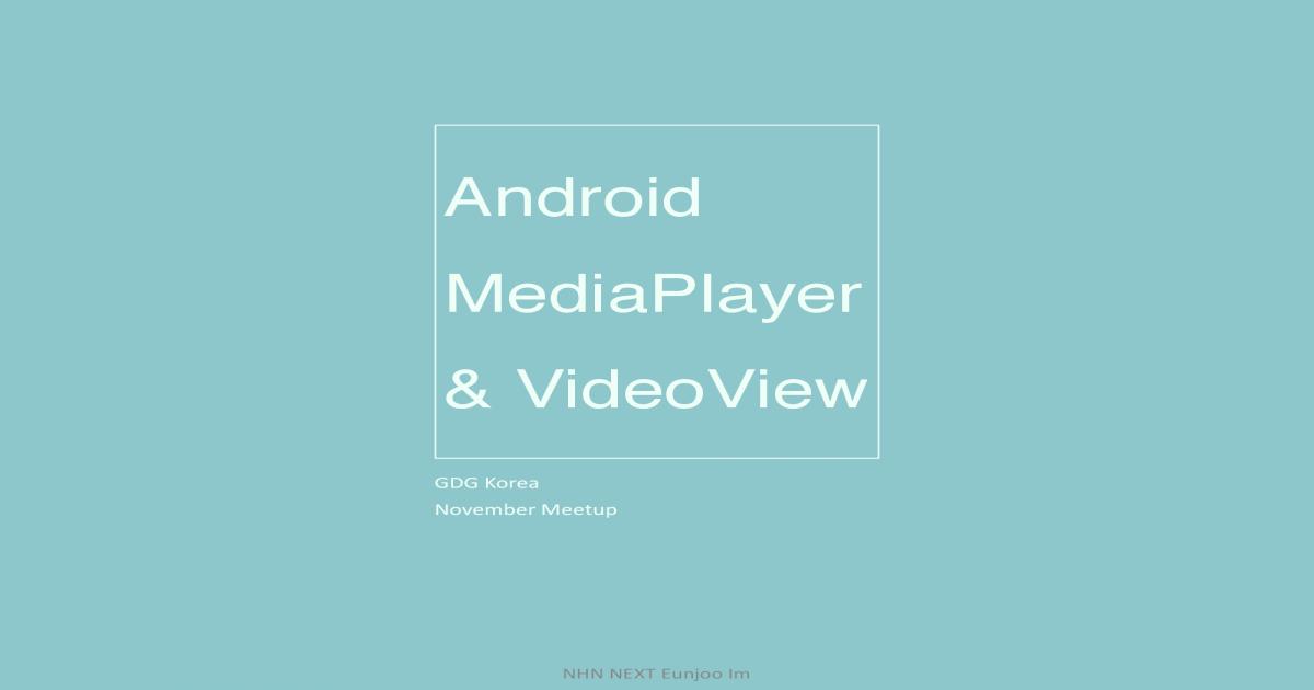 MediaPlayer & VideoView