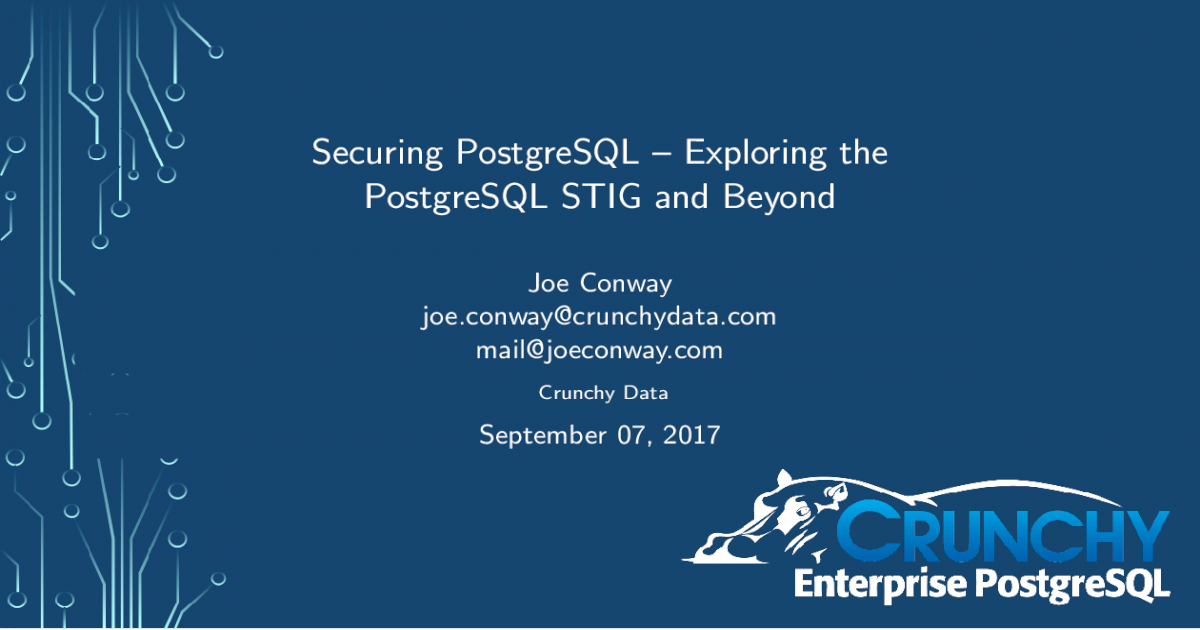 Securing PostgreSQL Exploring the PostgreSQL STIG ??Securing