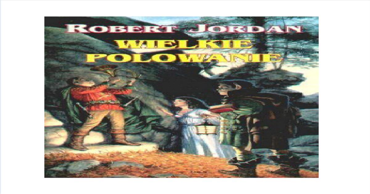 Jordan Robert Koo Czasu Tom 21 Wielkie Polowaniepdf