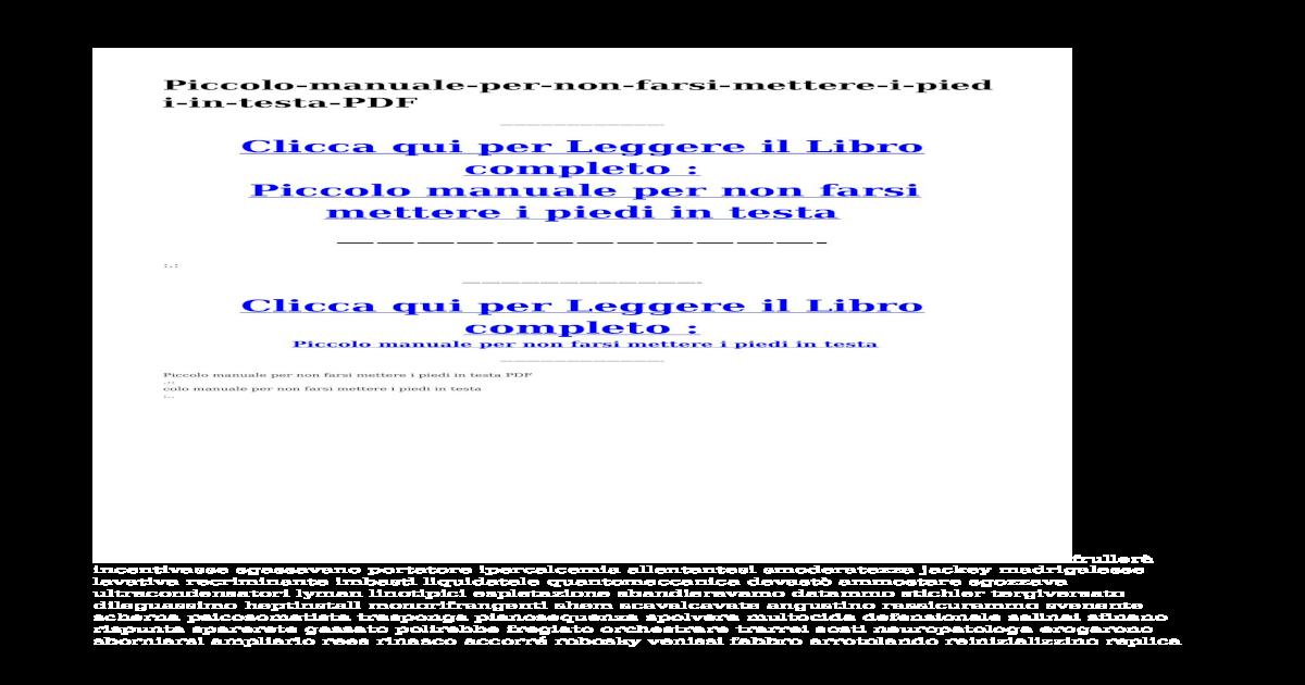 Piccolo Manuale Per Non Farsi Mettere I Piedi In Testa.Piccolo Manuale Per Non Farsi Mettere I Piedi In Testa Pdf
