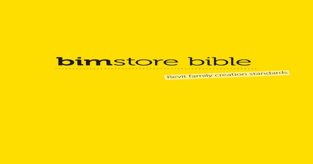 Bimstore Bible - Revit Family Creation Standards