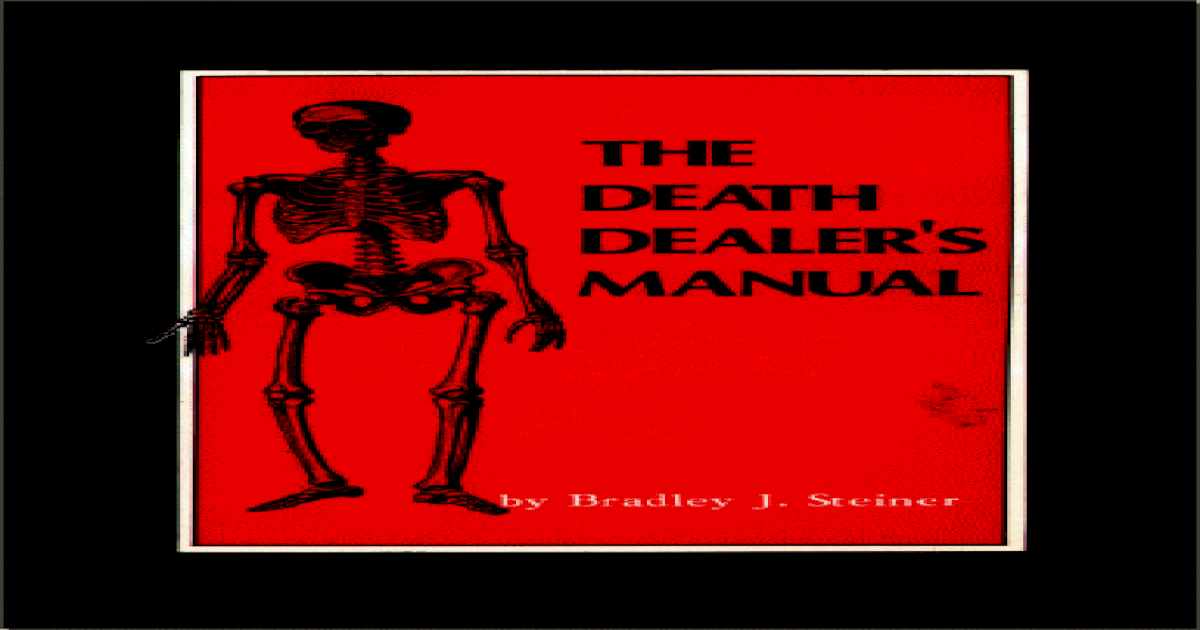 The Death Dealer's Manual - Bradley Steiner - Paladin Press
