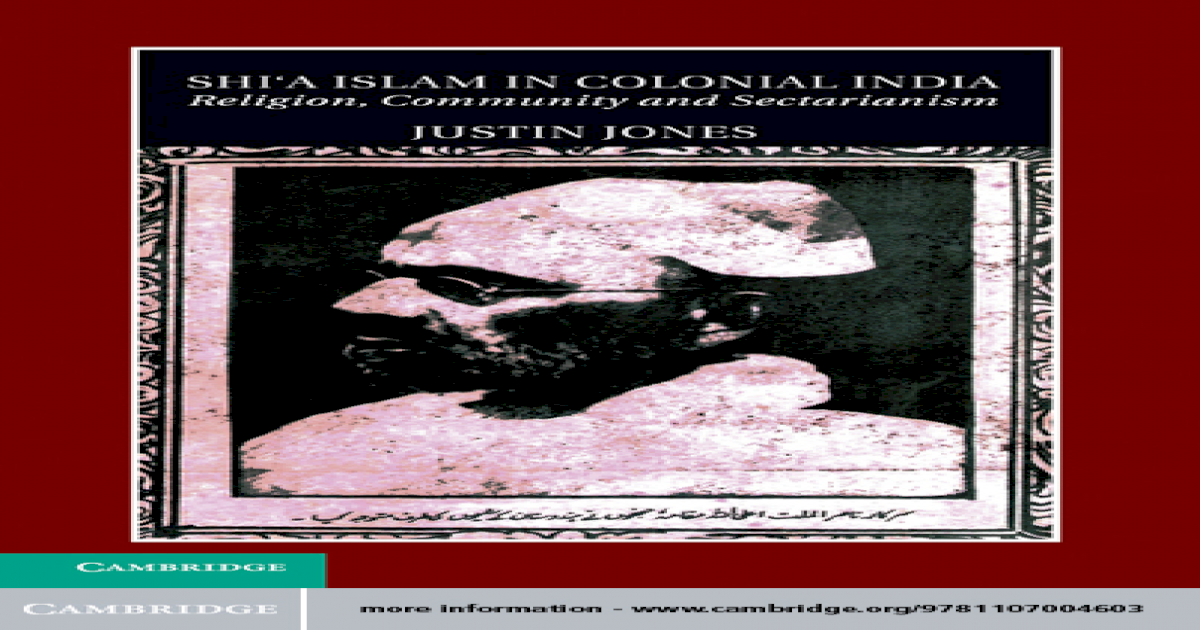 Justin Jones] Shi'a Islam in Colonial India Reli(BookFi org)