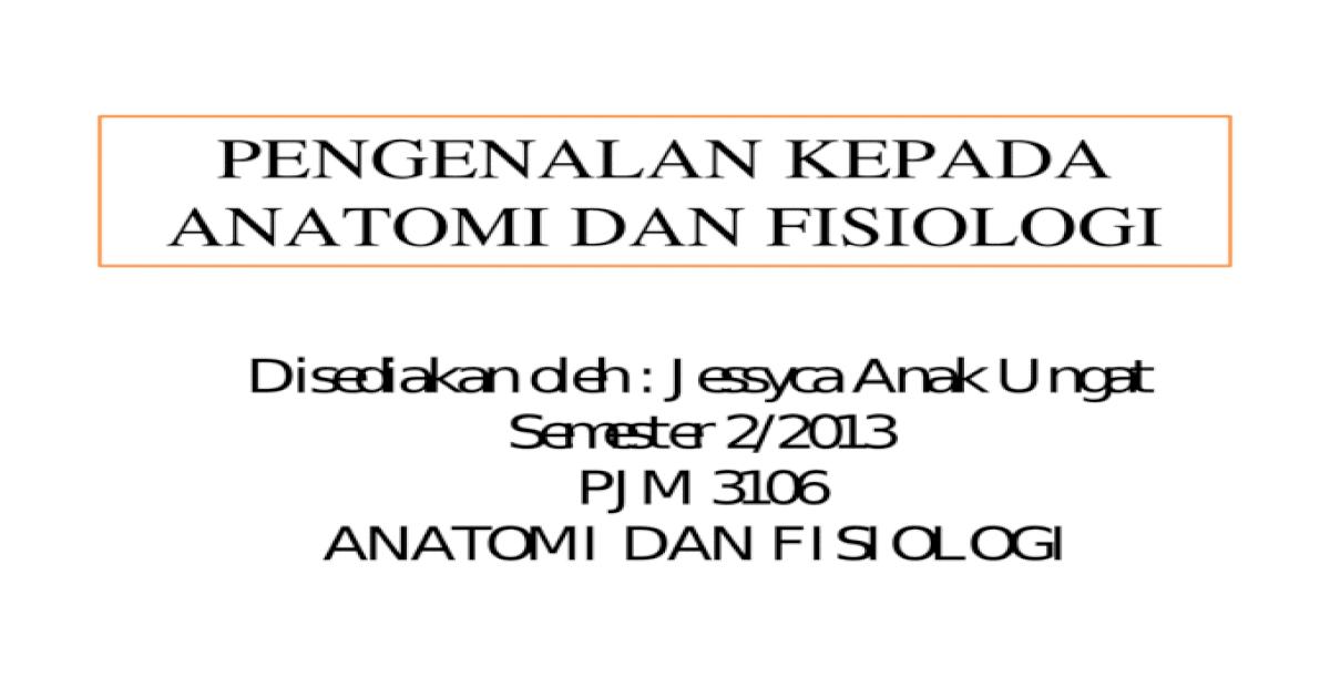 Pjm 3106 Pengenalan Kepada Anatomi Dan Fisiologi