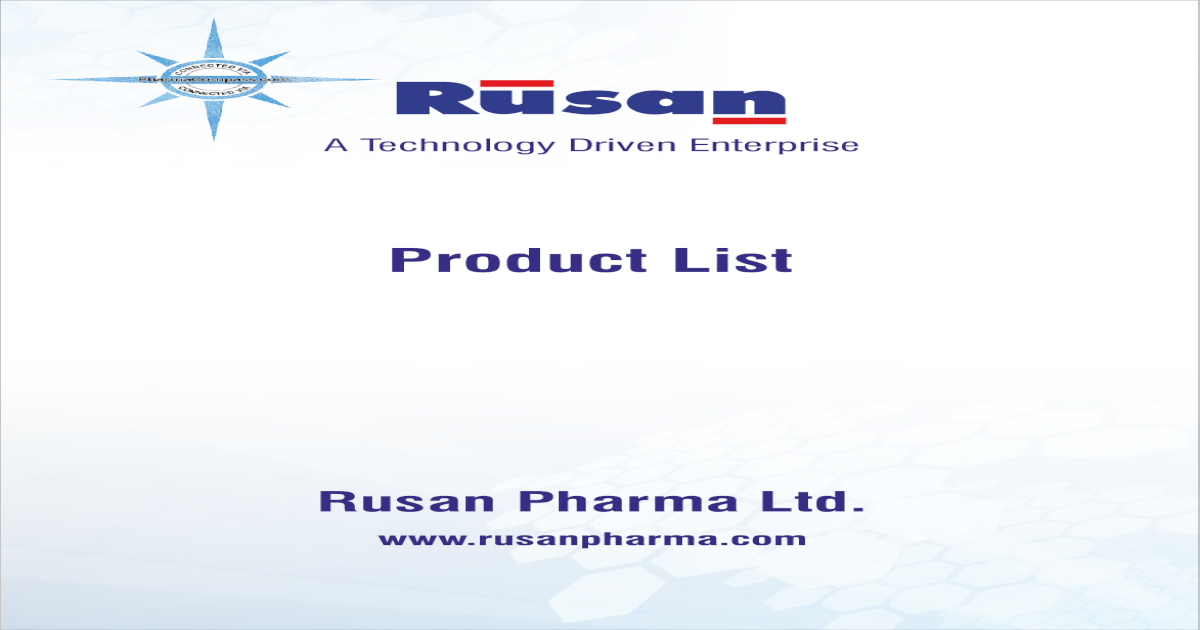 Rusan Pharma Ltd  - Product List S  No  GENERIC NAME BRAND