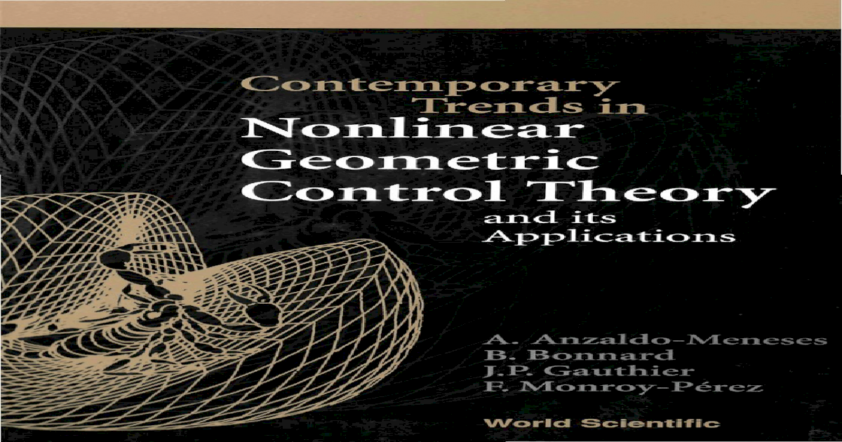 Contemporary Trends In Nonlinear Geometric Control Theory