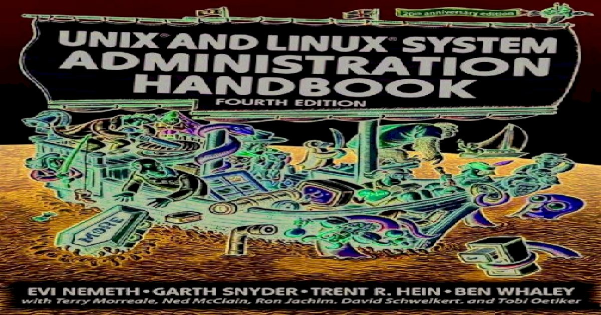 : Written by Evi Nemeth 2010 Edition, 4th Edition 4th Edition UNIX and Linux System Administration Handbook Paperback Publisher: Prentice Hall