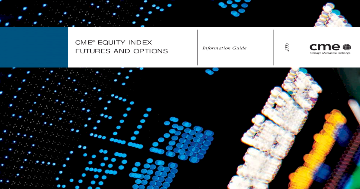 CME FUTURES AND OPTIONS EQUITY  pdfCME 2005 Equity Index