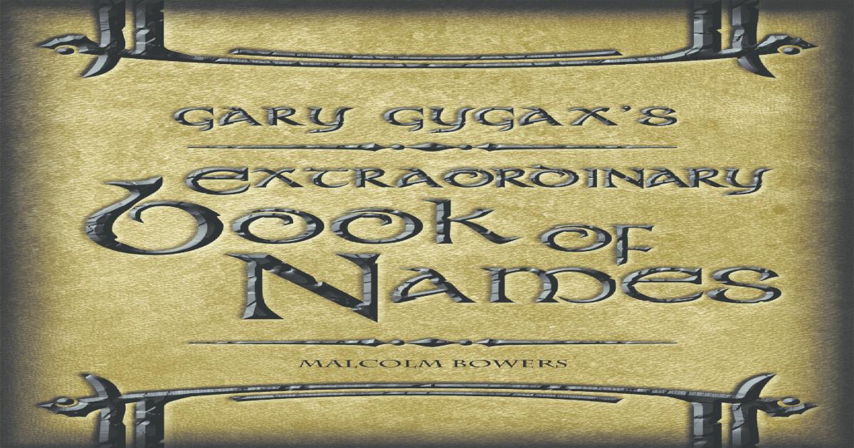 c403341dd Gary Gygax's Extraordinary Book of Names