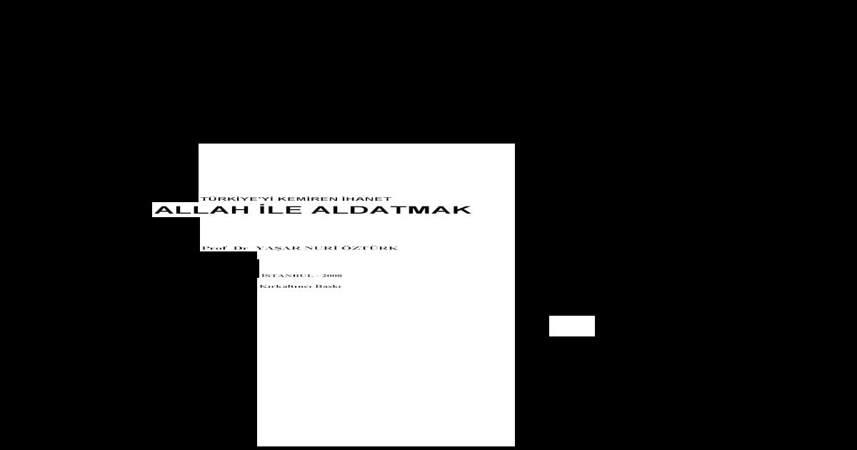 Yasar Nuri Öztürk - Allah ile Aldatmak.pdf